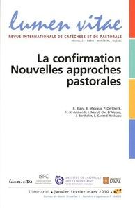 LA CONFIRMATION, NOUVELLES APPROCHES PASTORALES