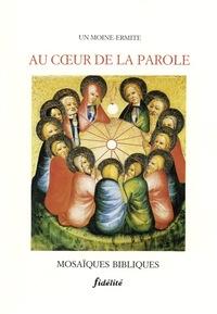 AU COEUR DE LA PAROLE. MOSAIQUES BIBLIQUES