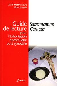 GUIDE DE LECTURE POUR L' EXHORTATION APOSTOLIQUE POST-SYNODALE SACRAMENTUM CARITATIS