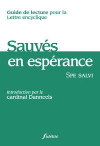 SAUVES EN ESPERANCE - GUIDE DE LECTURE POUR LA LETTRE ENCYCLIQUE