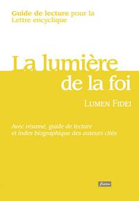 GUIDE DE LECTURE DE L'ENCYCLIQUE LUMEN FIDEI