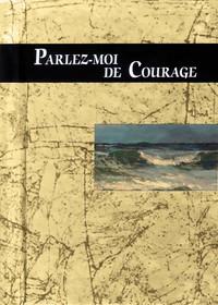 PARLEZ-MOI DE COURAGE