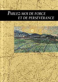 PARLEZ-MOI DE FORCE ET DE PERSEVERANCE