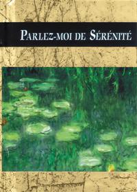 PARLEZ-MOI DE SERENITE
