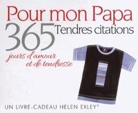 365 JOURS D'AMOUR ET DE TENDRESSE - POUR MON PAPA