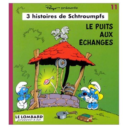 SCHTROUMPFS JEUNESSE T11 LE PUITS AUX ECHANGES