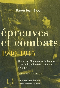 EPREUVES ET COMBATS ; 1940-1945