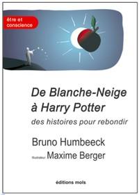 DE BLANCHE NEIGE A HARRY POTTER. DES HISTOIRES POUR REBONDIR
