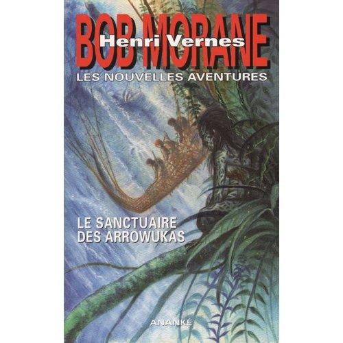 BOB MORANE LE SANCTUAIRE DES ARROWUKAS