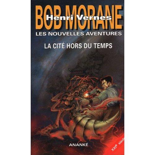 BOB MORANE - LA CITE HORS DU TEMPS