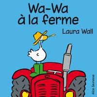 WA-WA A LA FERME