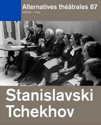 ALTERNATIVES THEATRALES N 87 - STANISLAVSKI / TCHEKHOV