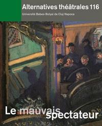 ALTERNATIVES THEATRALES N 116 / LE MAUVAIS SPECTATEUR