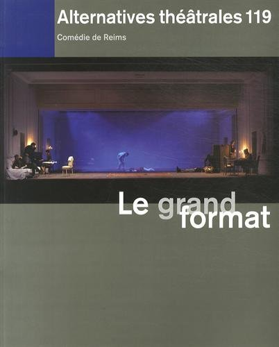 ALTERNATIVES THEATRALES N 119 / LE GRAND FORMAT