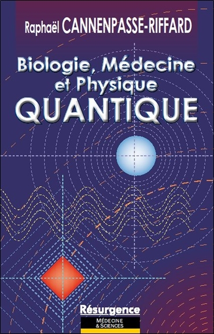 BIOLOGIE, MEDECINE ET PHYSIQUE QUANTIQUE