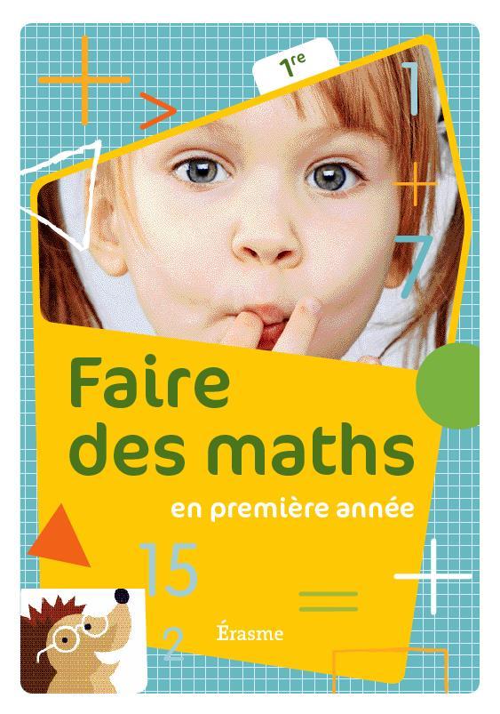 FAIRE DES MATHS 1ERE LIVRE DE L'ELEVE 2011