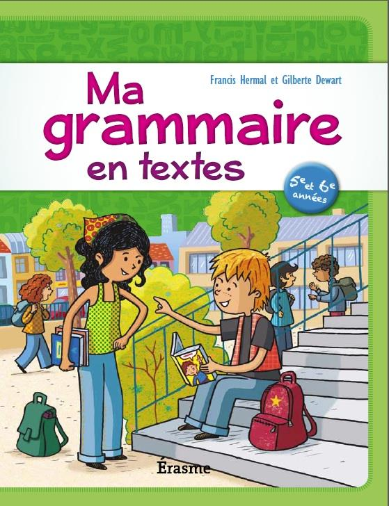MA GRAMMAIRE EN TEXTES 5E 6E ELEVE