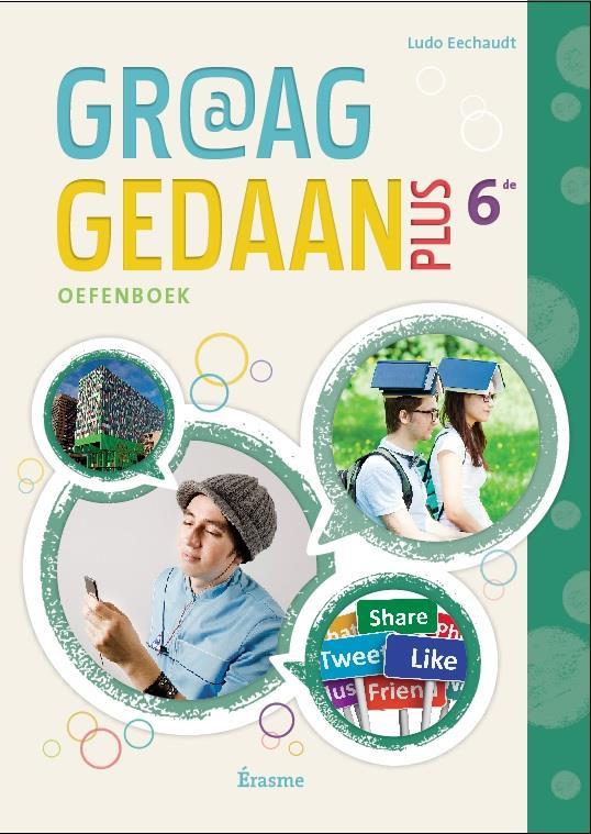 GRAAG GEDAAN 6E PLUS CAHIER EXERCICES