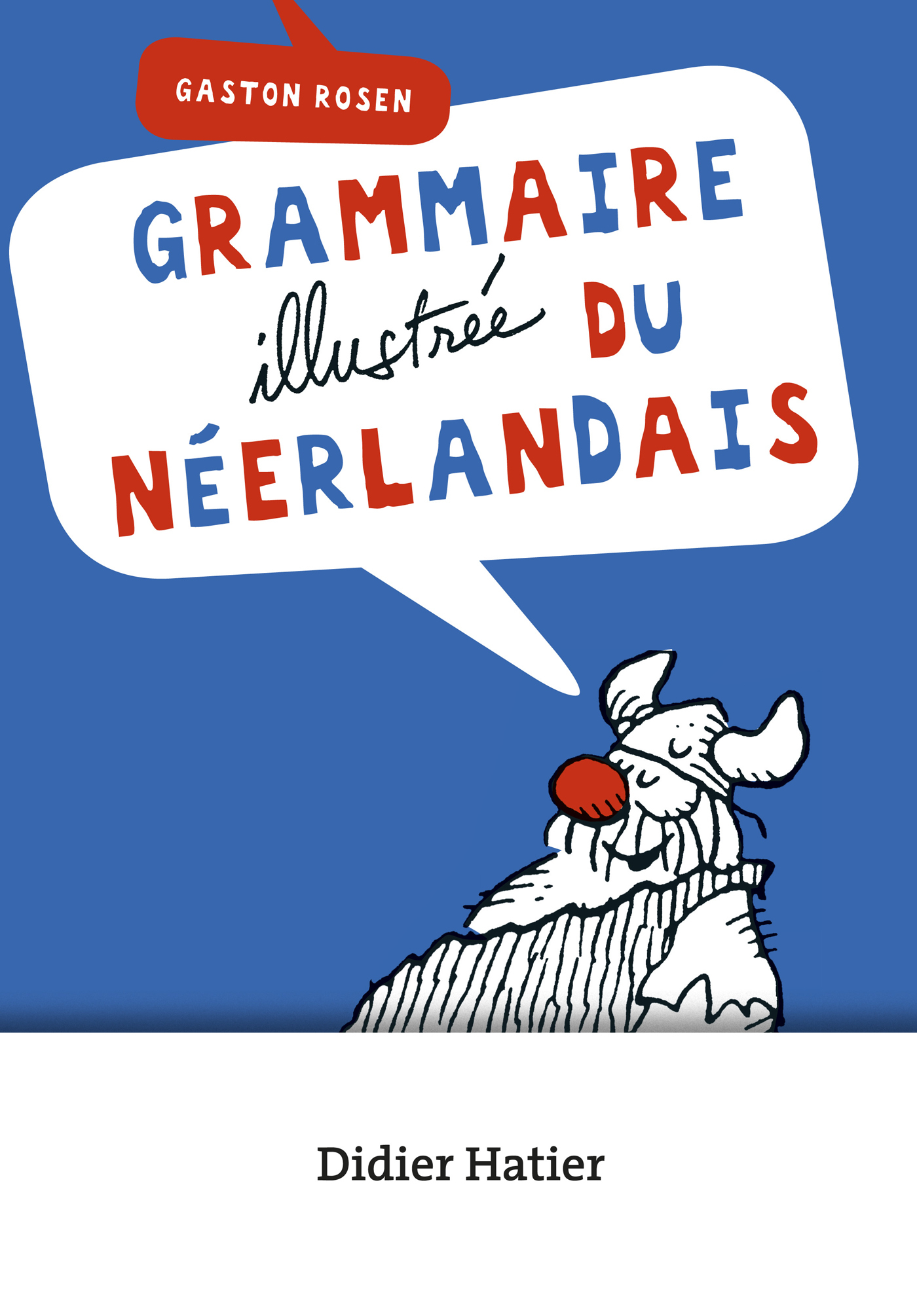 GRAMMAIRE ILLUSTREE DU NEERLANDAIS