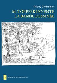 M. TOPFFER INVENTE LA BANDE DESSINEE