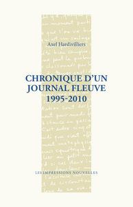 CHRONIQUE D'UN JOURNAL FLEUVE 1995-2010