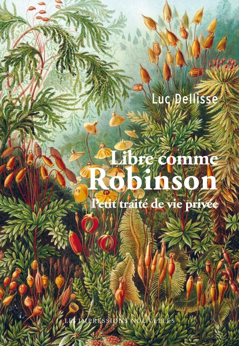LIBRE COMME ROBINSON - PETIT TRAITE DE VIE PRIVEE