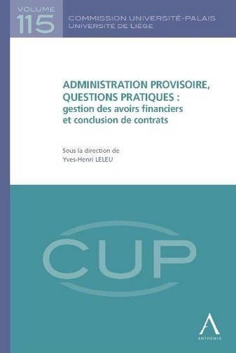 L'ADMINISTRATION PROVISOIRE, QUESTIONS PRATIQUES : GESTION DES AVOIRS FINANCIERS