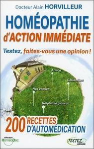 HOMEOPATHIE D'ACTION IMMEDIATE - TESTEZ, FAITES-VOUS UNE OPINION !