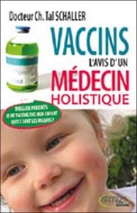 VACCINS L'AVIS D'UN MEDECIN HOLISTIQUE