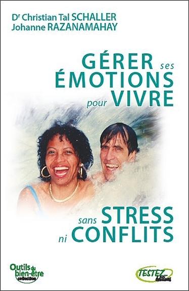 GERER SES EMOTIONS POUR VIVRE SANS STRESS NI CONFLITS