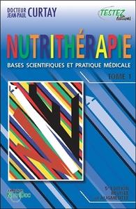 NUTRITHERAPIE - BASES SCIENTIFIQUES ET PRATIQUE MEDICALE - TOMES 1 ET 2