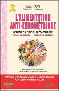 L'ALIMENTATION ANTI-ENDOMETRIOSE - NOUVELLE NUTRITION THERAPEUTIQUE