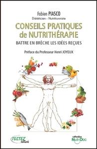 CONSEILS PRATIQUES DE NUTRITHERAPIE - BATTRE EN BRECHE LES IDEES RECUES
