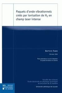 PAQUETS D ONDE VIBRATIONNELS CREES PAR IONISATION DE H2 EN CHAMP LASER INTENSE