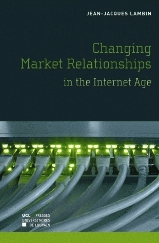 THE CHANGING MARKET RELATIONSHIPS IN THE INTERNET AGE