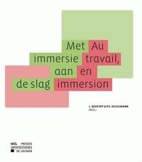 MET IMMERSIE AAN DE SLAG/AU TRAVAIL, EN IMMERSION