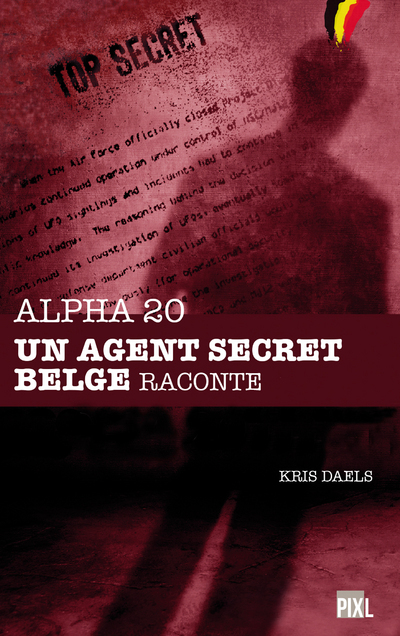 ALPHA 20 - UN AGENT SECRET BELGE RACONTE