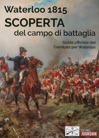 WATERLOO 1815 - SCOPERTA DEL CAMPO DI BATTAGLIA -ITALIEN-