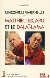 RENCONTRES FRATERNELLES AVEC MATTHIEU RICARD ET LE DALAI-LAMA