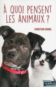 A QUOI PENSENT LES ANIMAUX ? ONT ILS UNE CONSCIENCE ?