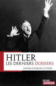 HITLER : LES DERNIERS DOSSIERS