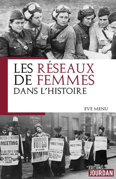 BANDES DE FEMMES - LES RESEAUX DE FEMMES DANS L'HISTOIRE