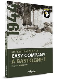 SUR LES TRACES DE LA EASY COMPANY A BASTOGNE!