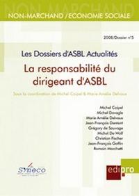 LA RESPONSABILITE DU DIRIGEANT D'ASBL - LES DOSSIERS D'ASBL, ACTUALITES N  5