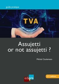 T.V.A. ASSUJETTI OR NOT ASSUJETTI ?