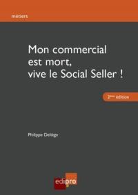 MON COMMERCIAL EST MORT, VIVE LE SOCIAL SELLER ! 2EME EDITION