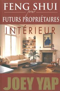 FENG SHUI POUR FUTURS PROPRIETAIRES - INTERIEUR
