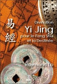 DIVINATION YI JING POUR LE FENG SHUI ET LA DESTINEE