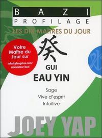 BAZI PROFILAGE - LES DIX MAITRES DU JOUR - GUI : EAU YIN