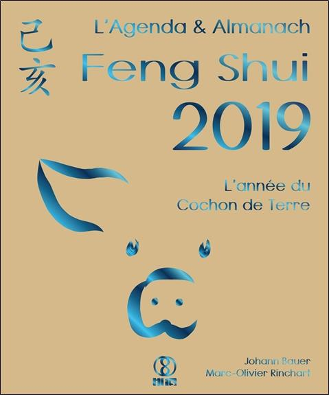 L'AGENDA & ALMANACH FENG SHUI 2019 - L'ANNEE DU COCHON DE TERRE